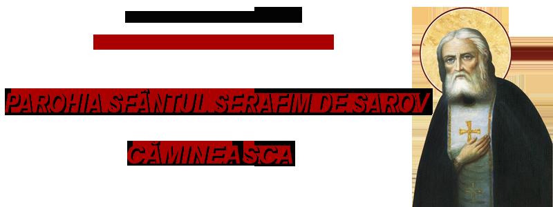 Parohia Sfântul Serafim de Sarov – Cămineasca